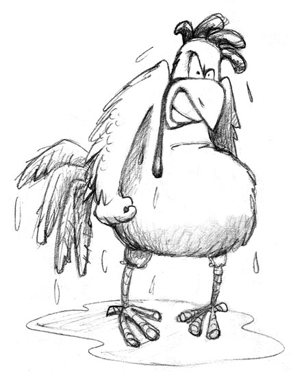 mad as a wet hen  sketched out